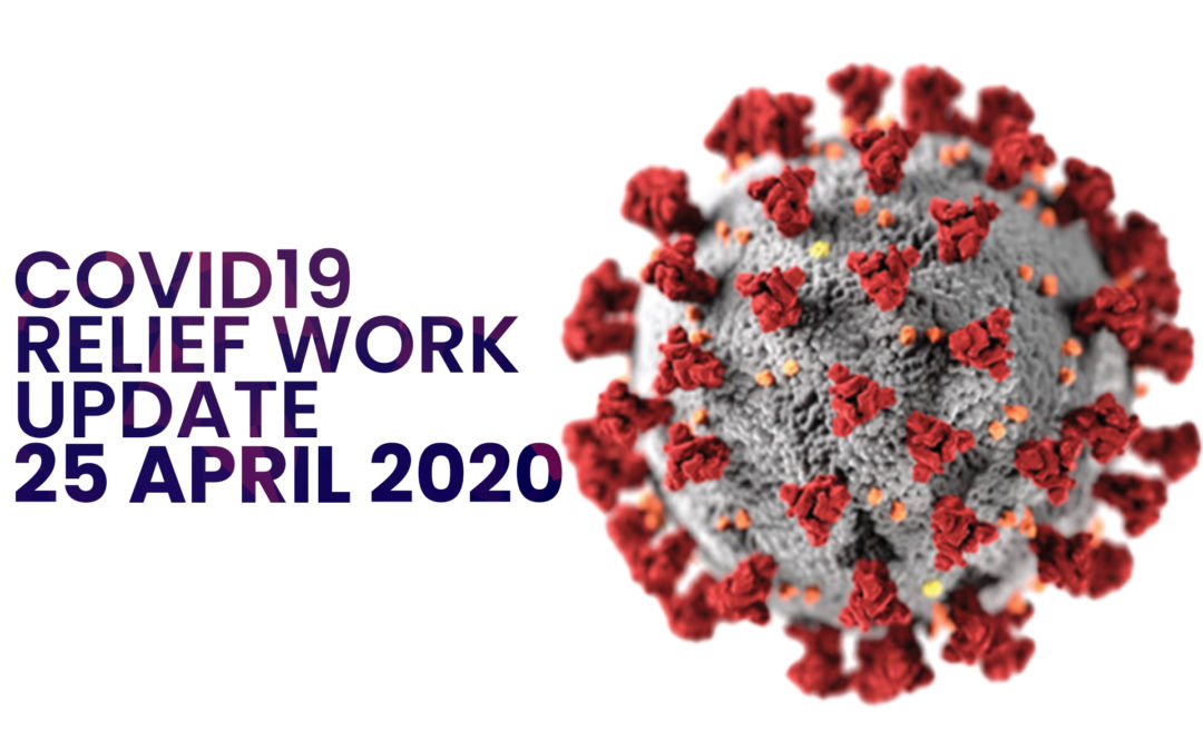 April 2020 – Update of Covid19 Relief work till 25th April 2020